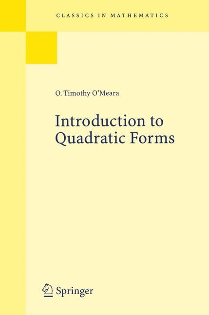 Introduction to Quadratic Forms | O'Meara | Reprint of the 1st ed. Berlin Heidelberg New York 1963. Corr. 3rd printing 1973, 1999 | Buch (Cover)