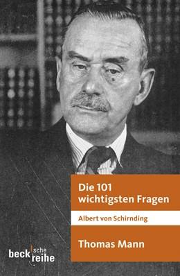 Abbildung von Schirnding, Albert von | Die 101 wichtigsten Fragen: Thomas Mann | 2008 | 1865