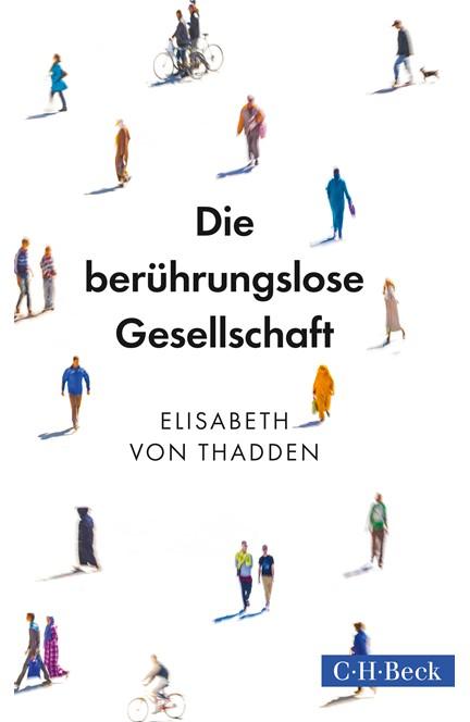 Cover: Elisabeth von Thadden, Die berührungslose Gesellschaft