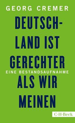 Abbildung von Cremer, Georg | Deutschland ist gerechter, als wir meinen | 1. Auflage | 2018 | 6313 | beck-shop.de