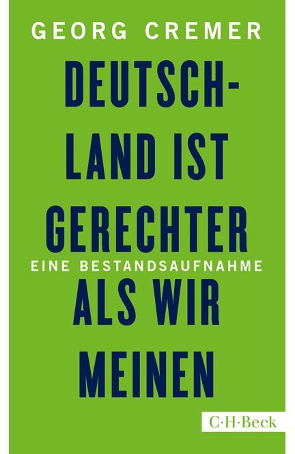 Cover: Georg Cremer, Deutschland ist gerechter, als wir meinen