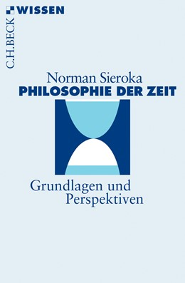 Abbildung von Sieroka, Norman | Philosophie der Zeit | 2018 | Grundlagen und Perspektiven | 2886