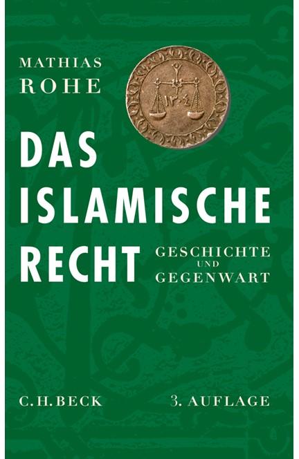 Cover: Mathias Rohe, Das islamische Recht