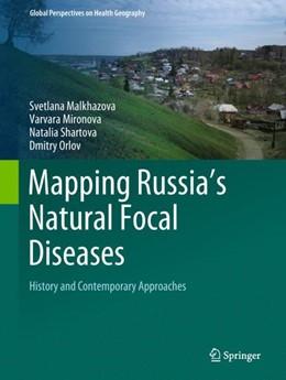 Abbildung von Malkhazova / Mironova / Shartova | Mapping Russia's Natural Focal Diseases | 1st ed. 2019 | 2018 | History and Contemporary Appro...