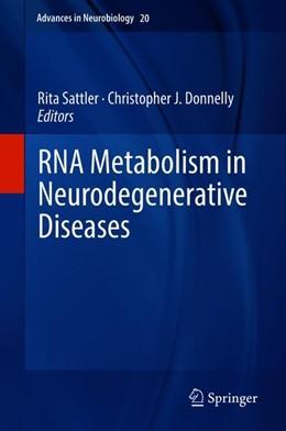 Abbildung von Sattler / Donnelly   RNA Metabolism in Neurodegenerative Diseases   1st ed. 2018   2018   20
