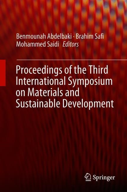 Proceedings of the Third International Symposium on Materials and Sustainable Development | Abdelbaki / Safi / Saidi | 1st ed. 2018, 2018 | Buch (Cover)