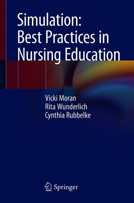 Simulation: Best Practices in Nursing Education | Moran / Wunderlich / Rubbelke | 1st ed. 2018, 2018 | Buch (Cover)