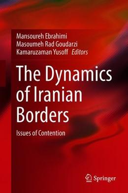 Abbildung von Ebrahimi / Rad Goudarzi   The Dynamics of Iranian Borders   1. Auflage   2018   beck-shop.de