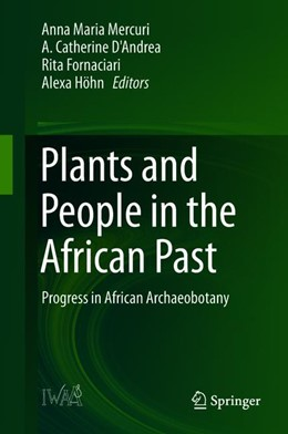 Abbildung von Mercuri / D'Andrea / Fornaciari / Höhn | Plants and People in the African Past | 1st ed. 2018 | 2018 | Progress in African Archaeobot...