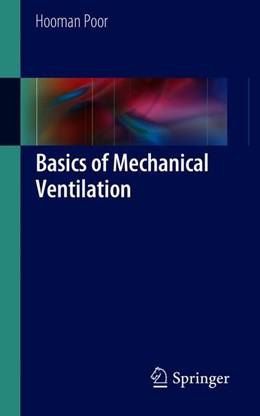 Abbildung von Poor | Basics of Mechanical Ventilation | 1st ed. 2018 | 2018