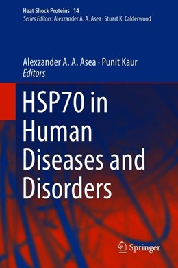 Abbildung von Asea / Kaur | HSP70 in Human Diseases and Disorders | 1st ed. 2018 | 2018 | 14