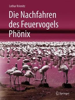 Abbildung von Krienitz | Die Nachfahren des Feuervogels Phönix | 1. Auflage | 2018 | beck-shop.de