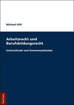 Abbildung von Ottl | Arbeitsrecht und Berufsbildungsrecht | 1. Auflage | 2018 | beck-shop.de