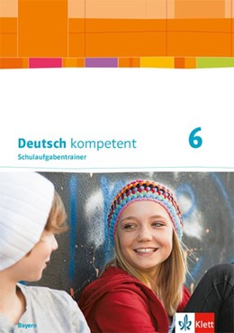 Abbildung von Deutsch kompetent 6. Schulaufgabentrainer Klasse 6. Ausgabe Bayern | 1. Auflage | 2018 | beck-shop.de
