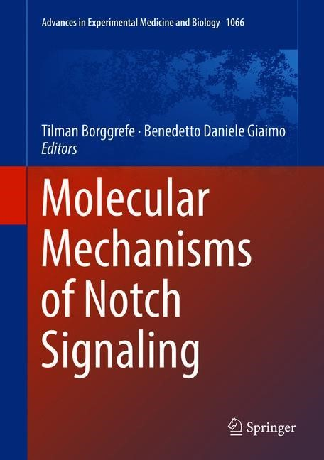 Molecular Mechanisms of Notch Signaling | Borggrefe / Giaimo | 1st ed. 2018, 2018 | Buch (Cover)