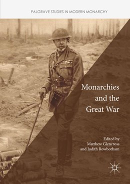 Abbildung von Glencross / Rowbotham | Monarchies and the Great War | 1st ed. 2018 | 2018