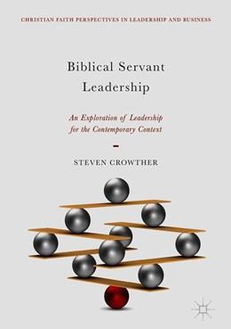 Abbildung von Crowther | Biblical Servant Leadership | 1st ed. 2018 | 2018 | An Exploration of Leadership f...