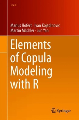 Abbildung von Hofert / Kojadinovic / Mächler | Elements of Copula Modeling with R | 1st ed. 2018 | 2019