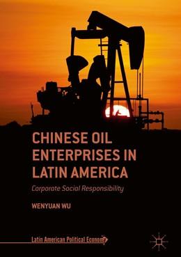Abbildung von Wu | Chinese Oil Enterprises in Latin America | 1st ed. 2019 | 2018 | Corporate Social Responsibilit...