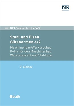 Abbildung von Stahl und Eisen: Gütenormen 4/2   2017   Maschinenbau/Werkzeugbau Rohre...   404/2