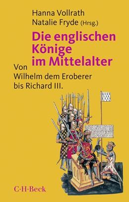 Abbildung von Vollrath, Hanna / Fryde, Natalie   Die englischen Könige im Mittelalter   3. Auflage   2018   Von Wilhelm dem Eroberer bis R...   1534