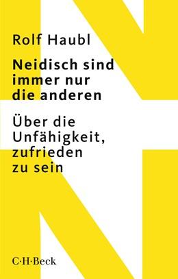 Abbildung von Haubl, Rolf | Neidisch sind immer nur die anderen | 2. Auflage | 2018 | 1925 | beck-shop.de
