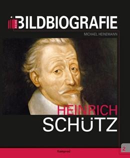 Abbildung von Heinemann   Heinrich Schütz   1. Auflage   2017   beck-shop.de