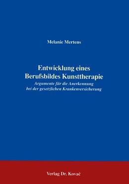 Abbildung von Mertens   Entwicklung eines Berufsbildes Kunsttherapie   1996   Argumente für die Anerkennung ...