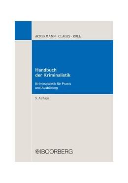 Abbildung von Ackermann / Clages | Handbuch der Kriminalistik | 5. Auflage | 2019 | beck-shop.de