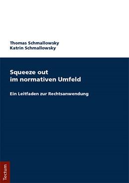 Abbildung von Schmallowsky | Squeeze out im normativen Umfeld | 2018 | Ein Leitfaden zur Rechtsanwend...