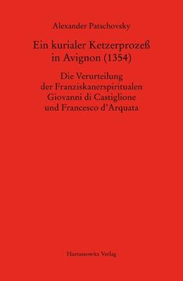 Abbildung von Patschovsky | Ein kurialer Ketzerprozeß in Avignon (1354) | 1. Auflage | 2018 | beck-shop.de