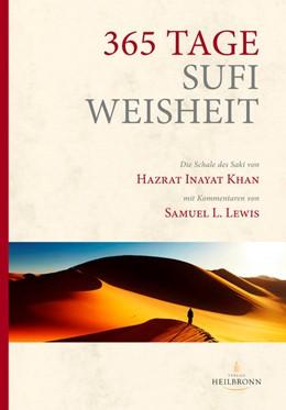 Abbildung von Inayat Khan / Sufi Ruhaniat Deutschland e. V.   365 Tage Sufi-Weisheit   1. Auflage   2018   beck-shop.de