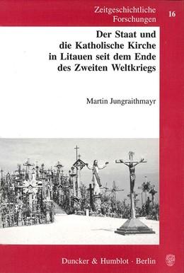 Abbildung von Jungraithmayr   Der Staat und die Katholische Kirche in Litauen seit dem Ende des Zweiten Weltkriegs.   2002   16