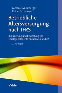 Abbildung von Mühlberger / Schwinger | Betriebliche Altersversorgung und sonstige Leistungen an Arbeitnehmer nach IFRS | 2. Auflage | 2011 | Bilanzierung und Bewertung von...