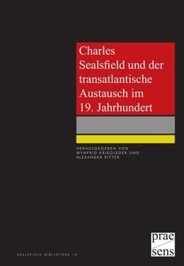 Abbildung von Kriegleder / Ritter | Charles Sealsfield und der transatlantische Austausch im 19. Jahrhundert | 1. Auflage | 2018 | beck-shop.de
