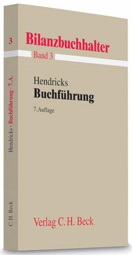 Abbildung von Hendricks | Bilanzbuchhalter, Band 3: Buchführung | 7., völlig überarbeitete Auflage | 2009
