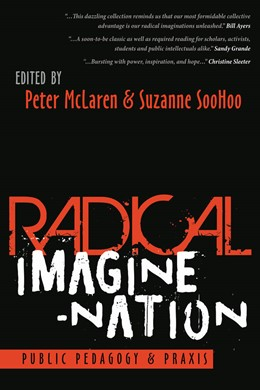 Abbildung von Mclaren / SooHoo | Radical Imagine-Nation | 2018 | Public Pedagogy & Praxis