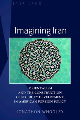 Abbildung von Whooley | Imagining Iran | 2018 | Orientalism and the Constructi...