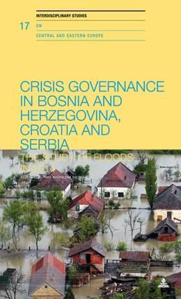 Abbildung von Dzihic / Solska | Crisis Governance in Bosnia and Herzegovina, Croatia and Serbia | 2018 | The Study of Floods in 2014