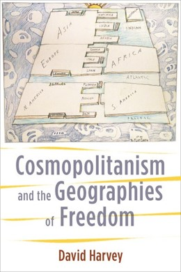 Abbildung von Harvey | Cosmopolitanism and the Geographies of Freedom | 2009