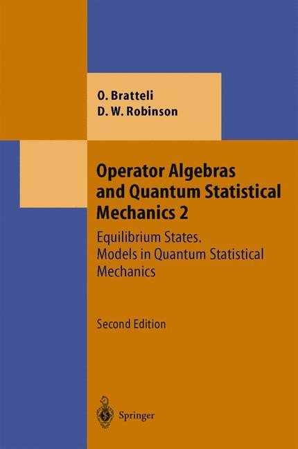 Operator Algebras and Quantum Statistical Mechanics | Bratteli / Robinson | 2nd ed. 1997. 2nd printing 2002, 2003 | Buch (Cover)