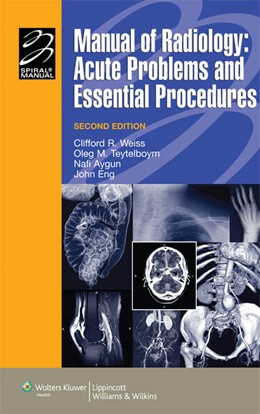 Abbildung von Eng / Weiss | Manual of Radiology | Second | 2007 | Acute Problems and Essential P...