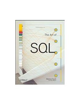 Abbildung von Stephane Faroult / Peter Robson | The Art of SQL | 2006
