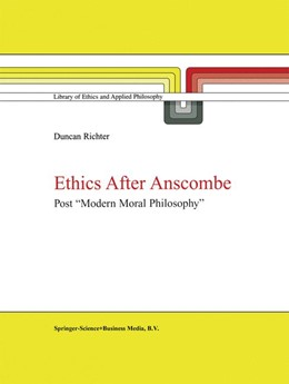 "Abbildung von Richter | Ethics after Anscombe | 1999 | Post ""Modern Moral Philosophy"" 
