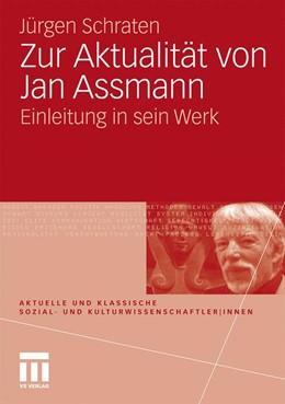 Abbildung von Schraten | Zur Aktualität von Jan Assmann | 2010 | Einleitung in sein Werk