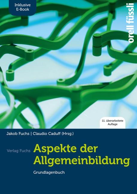 Aspekte der Allgemeinbildung (Standard-Ausgabe) - inkl. E-Book   Fuchs / Caduff, 2018   Buch (Cover)