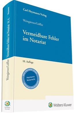 Abbildung von Weingärtner / Löffler | Vermeidbare Fehler im Notariat | 10. Auflage | 2018