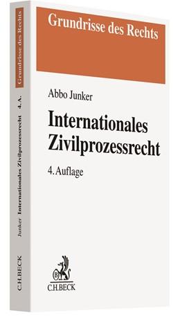 Abbildung von Junker | Internationales Zivilprozessrecht | 4., neu bearbeitete Auflage | 2019