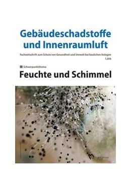 Abbildung von Bossemeyer / Grün / Zwiener   Gebäudeschadstoffe und Innenraumluft: Feuchte und Schimmel   2018   Schimmel in Innenräumen und Ge...   Band 4