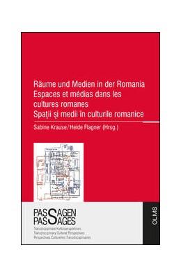 Abbildung von Krause / Flagner | Räume und Medien in der Romania Espaces et médias dans les cultures romanes Spatii si medii în culturile romanice | 1. Auflage | 2018 | 16 | beck-shop.de